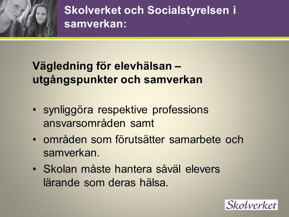 Skolverket och Socialstyrelsen i samverkan: