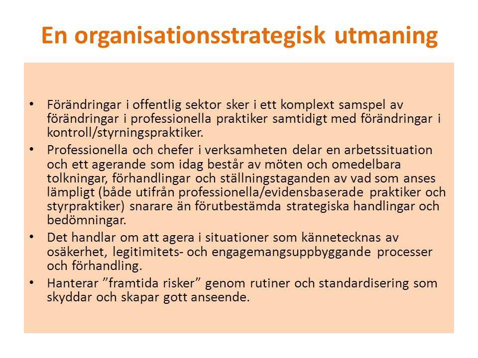 En organisationsstrategisk utmaning