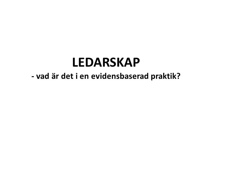 LEDARSKAP - vad är det i en evidensbaserad praktik
