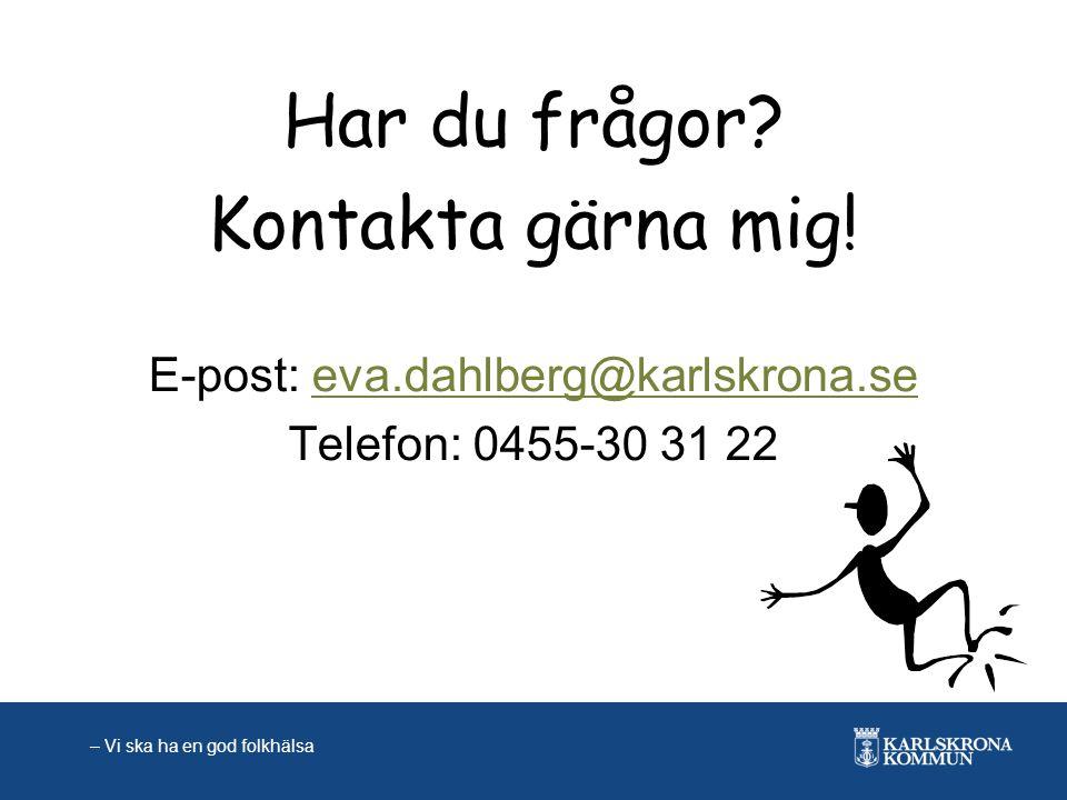 E-post: eva.dahlberg@karlskrona.se