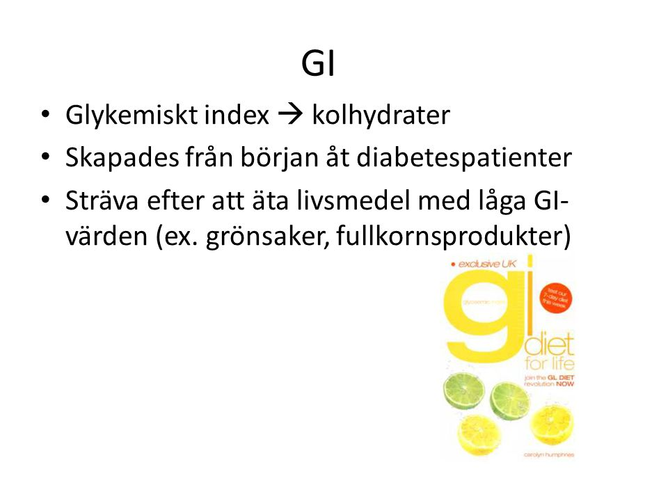GI Glykemiskt index  kolhydrater