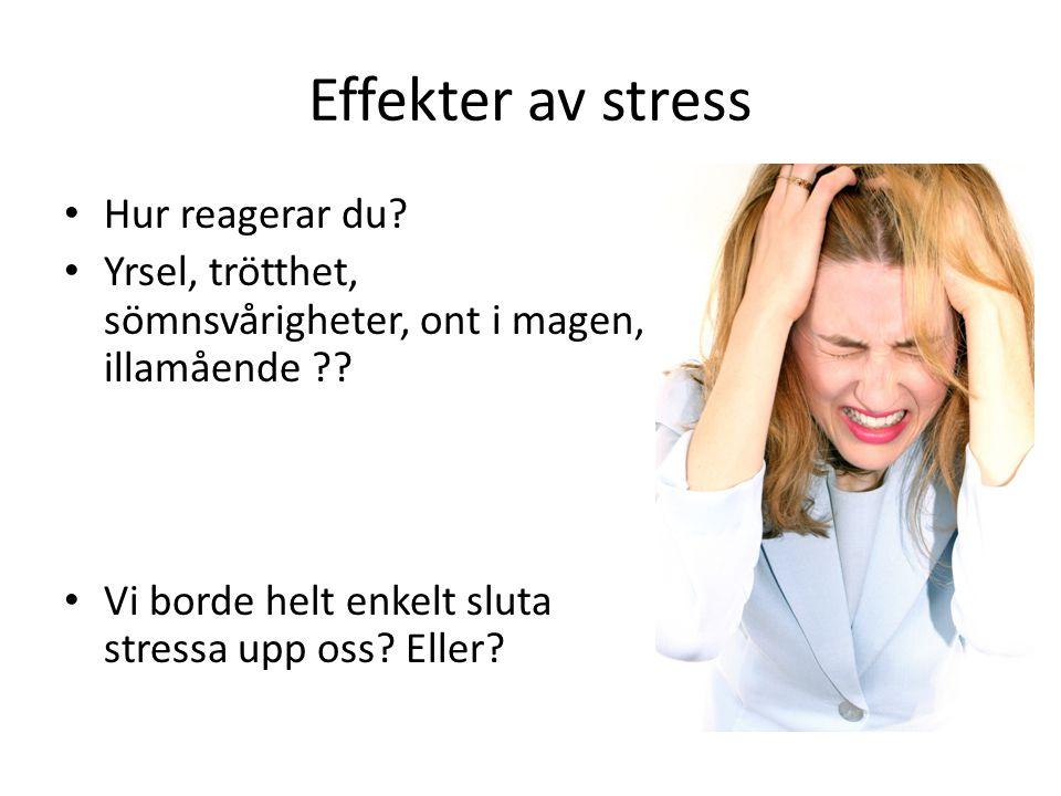Effekter av stress Hur reagerar du