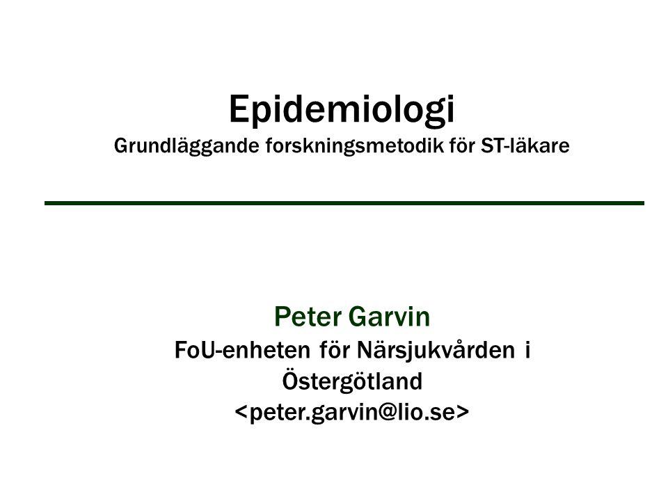 Epidemiologi Grundläggande forskningsmetodik för ST-läkare