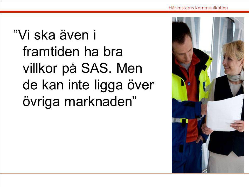 Vi ska även i framtiden ha bra villkor på SAS