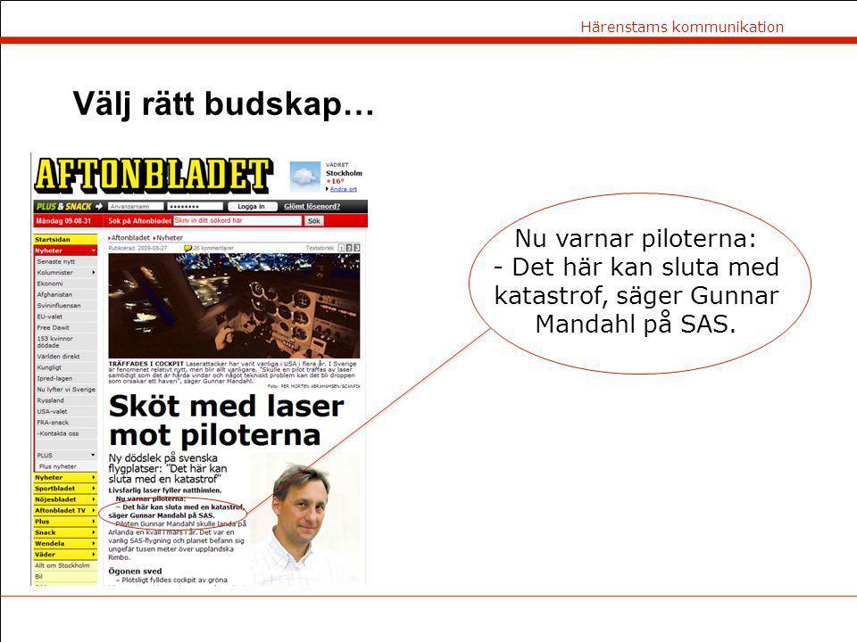 - Det här kan sluta med katastrof, säger Gunnar Mandahl på SAS.