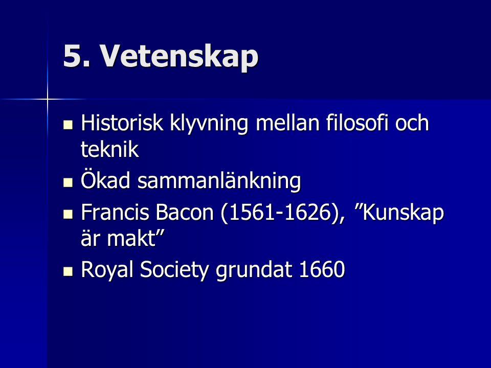 5. Vetenskap Historisk klyvning mellan filosofi och teknik
