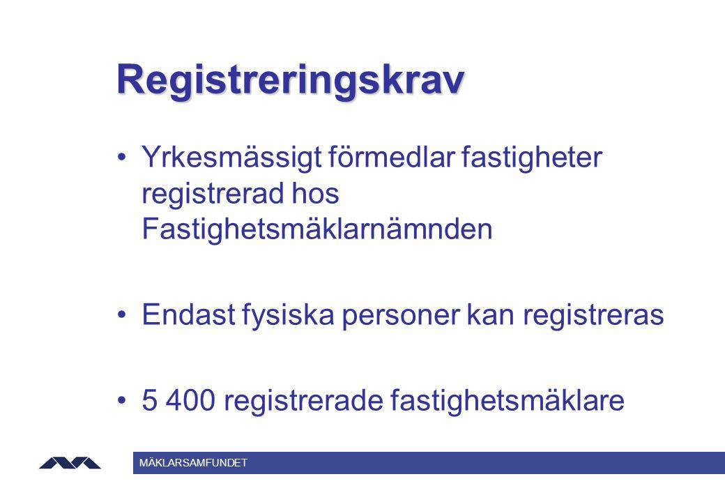 Registreringskrav Yrkesmässigt förmedlar fastigheter registrerad hos Fastighetsmäklarnämnden. Endast fysiska personer kan registreras.