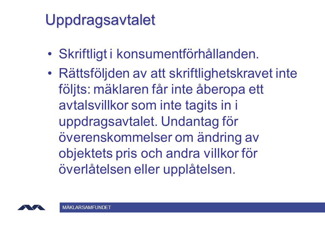 Uppdragsavtalet Skriftligt i konsumentförhållanden.