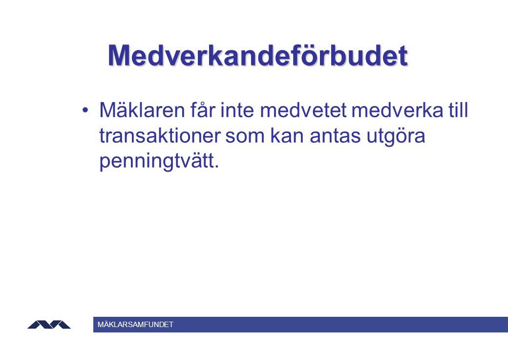 Medverkandeförbudet Mäklaren får inte medvetet medverka till transaktioner som kan antas utgöra penningtvätt.