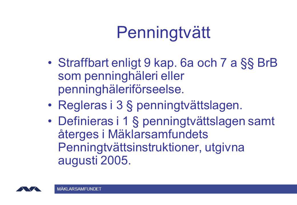 Penningtvätt Straffbart enligt 9 kap. 6a och 7 a §§ BrB som penninghäleri eller penninghäleriförseelse.