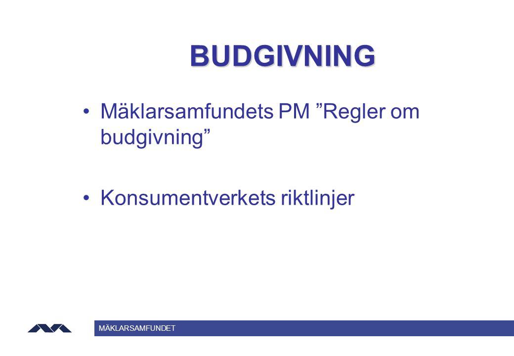 BUDGIVNING Mäklarsamfundets PM Regler om budgivning