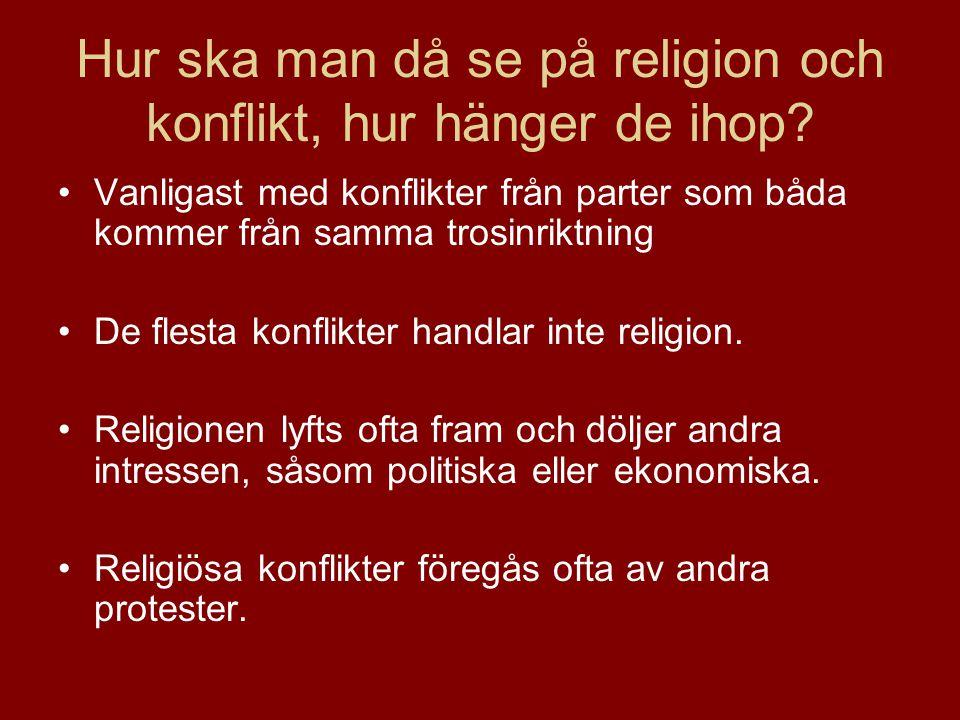 Hur ska man då se på religion och konflikt, hur hänger de ihop