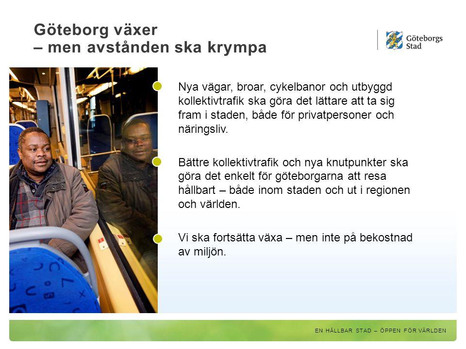 Göteborg växer – men avstånden ska krympa