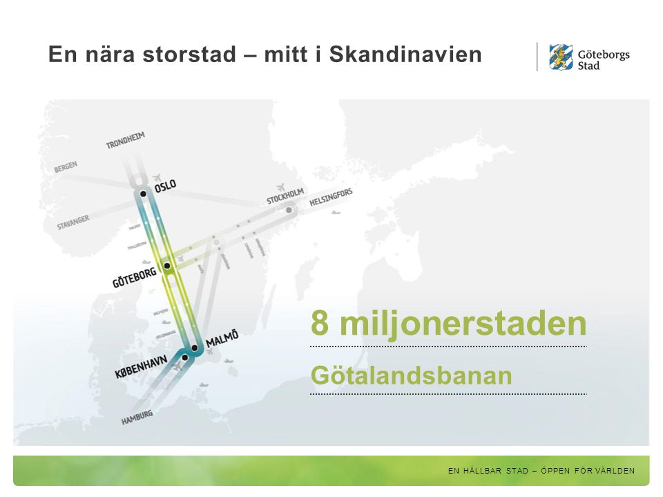 En nära storstad – mitt i Skandinavien
