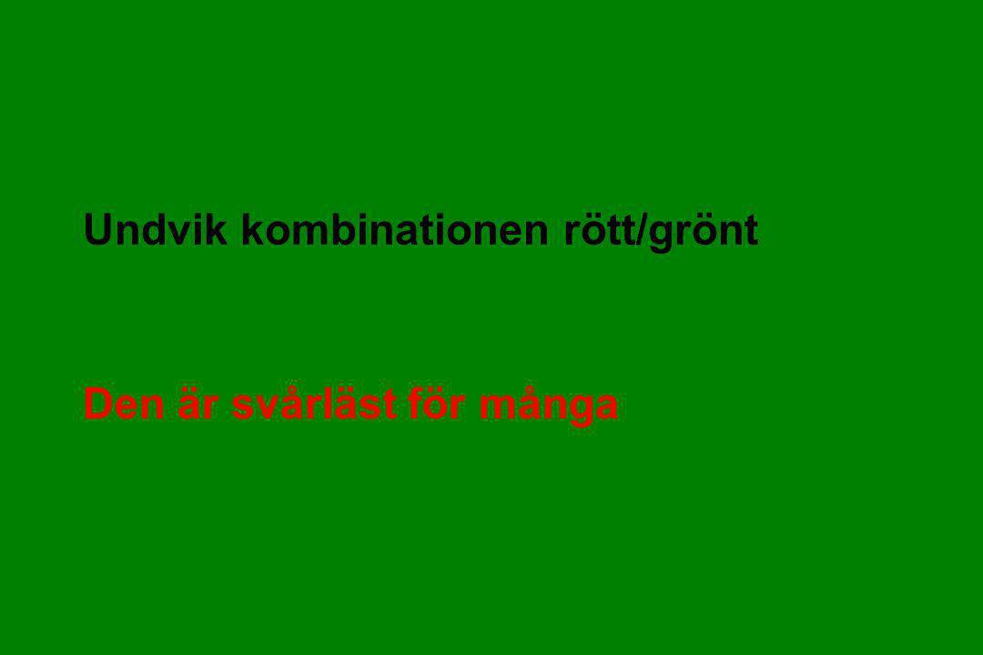 Undvik kombinationen rött/grönt