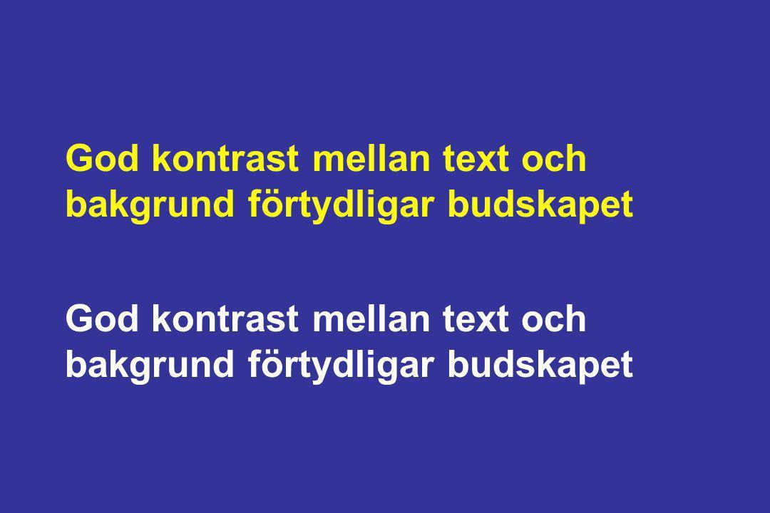 God kontrast mellan text och bakgrund förtydligar budskapet