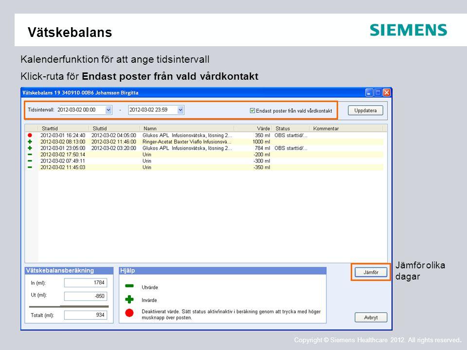 Vätskebalans Kalenderfunktion för att ange tidsintervall Klick-ruta för Endast poster från vald vårdkontakt.