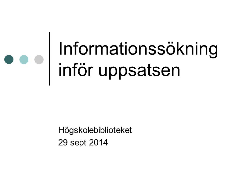 Informationssökning inför uppsatsen