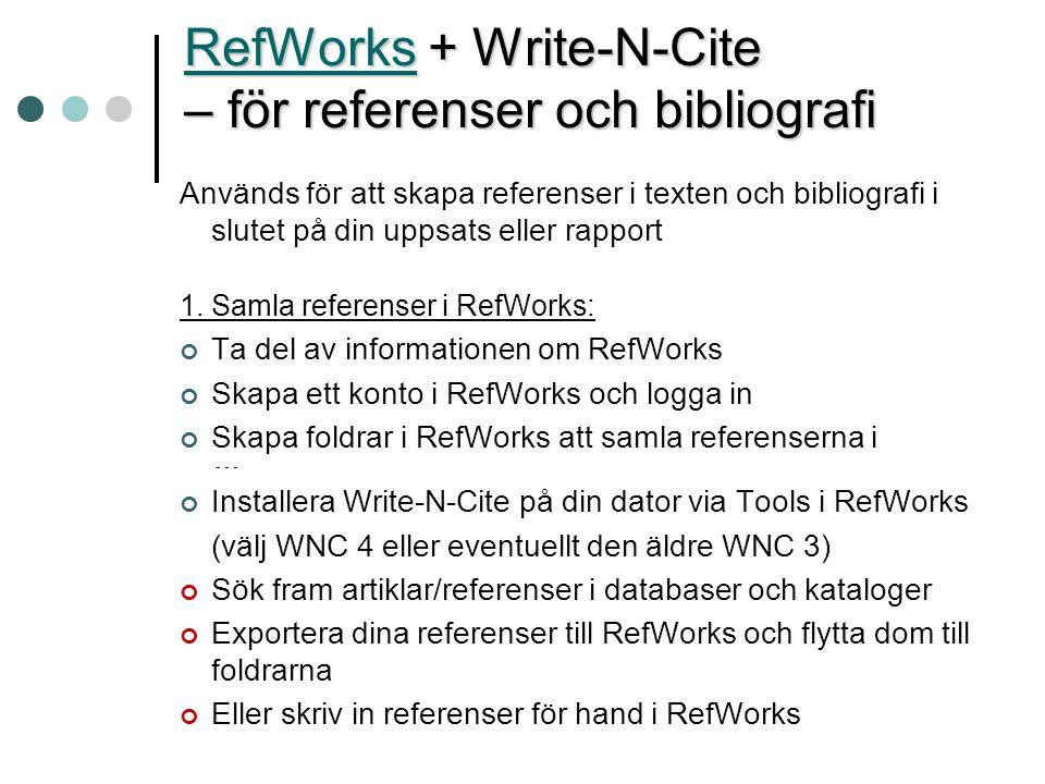 RefWorks + Write-N-Cite – för referenser och bibliografi