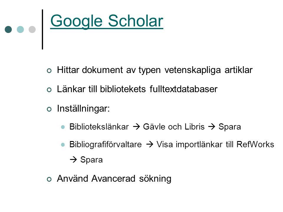 Google Scholar Hittar dokument av typen vetenskapliga artiklar