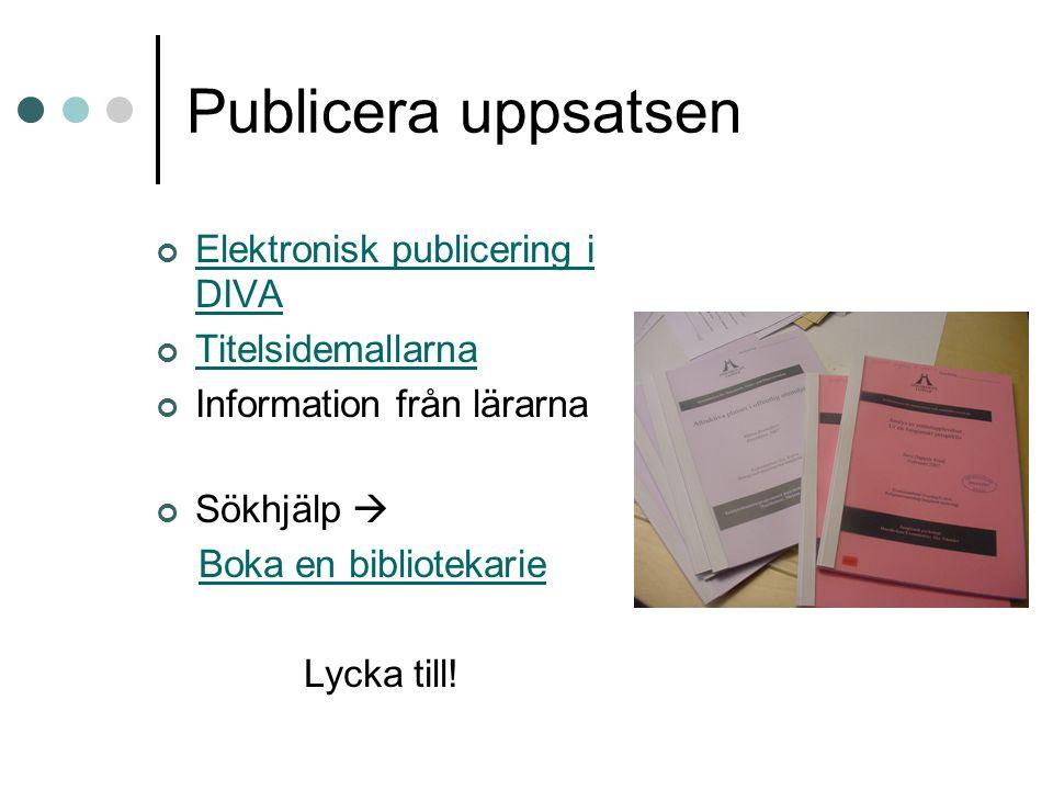 Publicera uppsatsen Elektronisk publicering i DIVA Titelsidemallarna