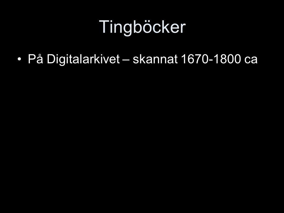 Tingböcker På Digitalarkivet – skannat 1670-1800 ca