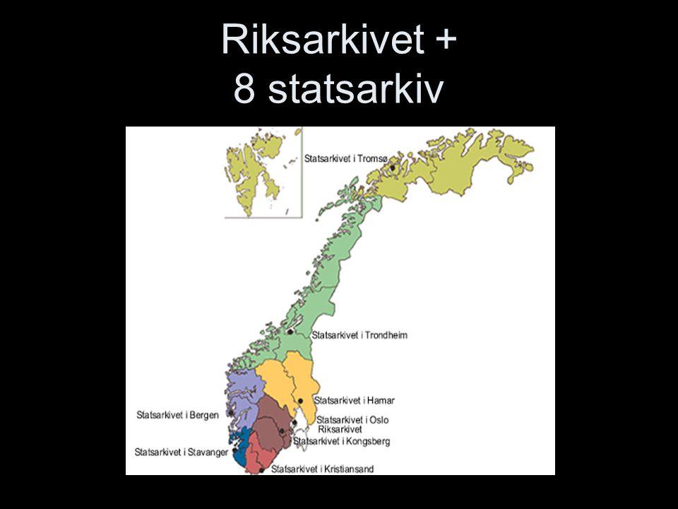 Riksarkivet + 8 statsarkiv