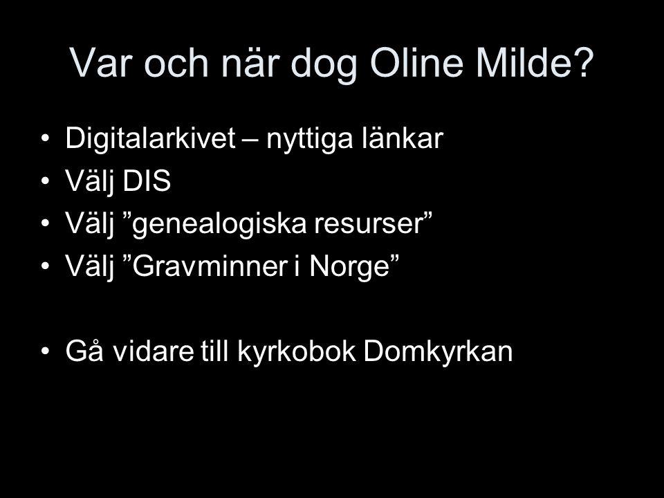 Var och när dog Oline Milde