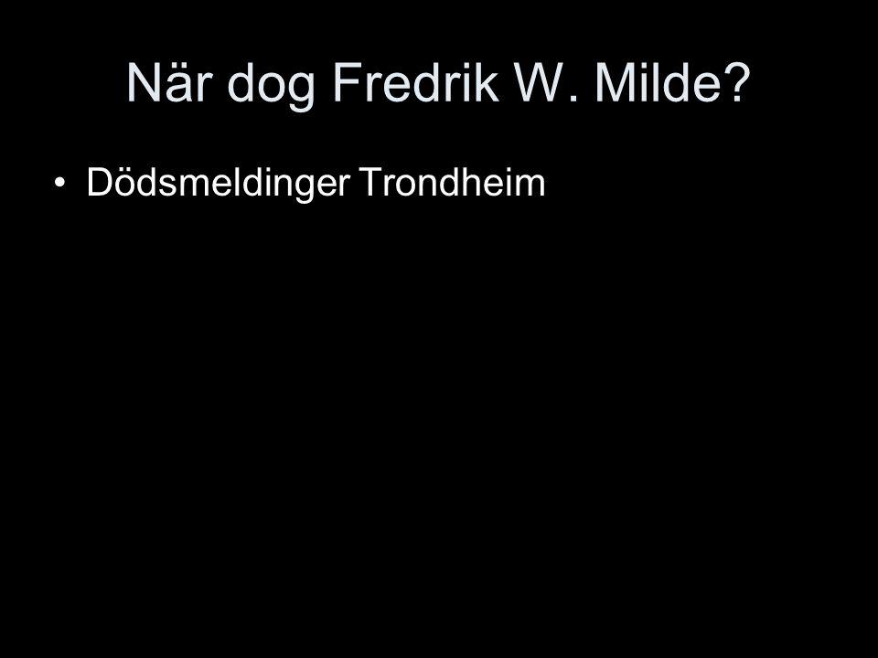 När dog Fredrik W. Milde Dödsmeldinger Trondheim