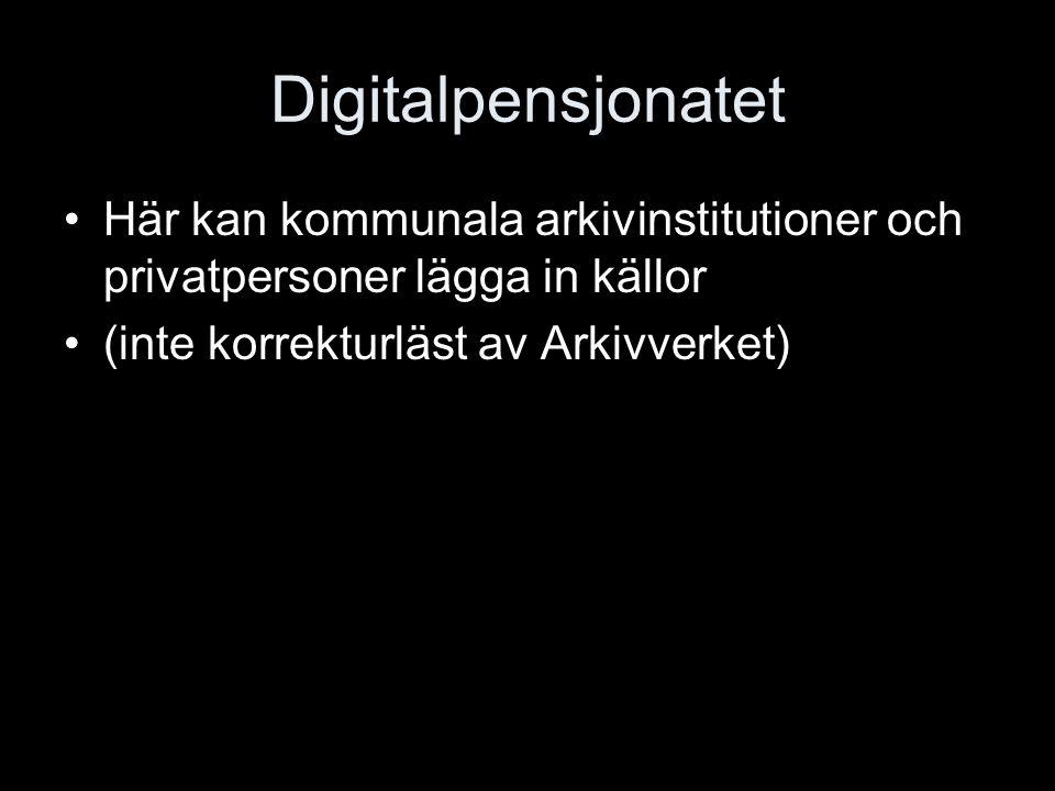 Digitalpensjonatet Här kan kommunala arkivinstitutioner och privatpersoner lägga in källor.