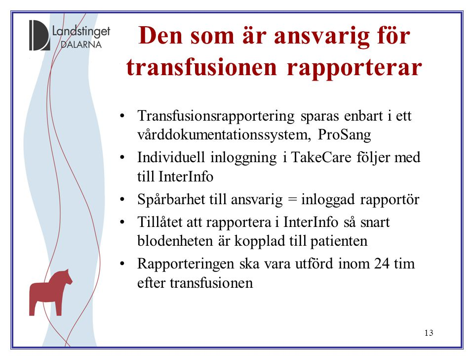 Den som är ansvarig för transfusionen rapporterar