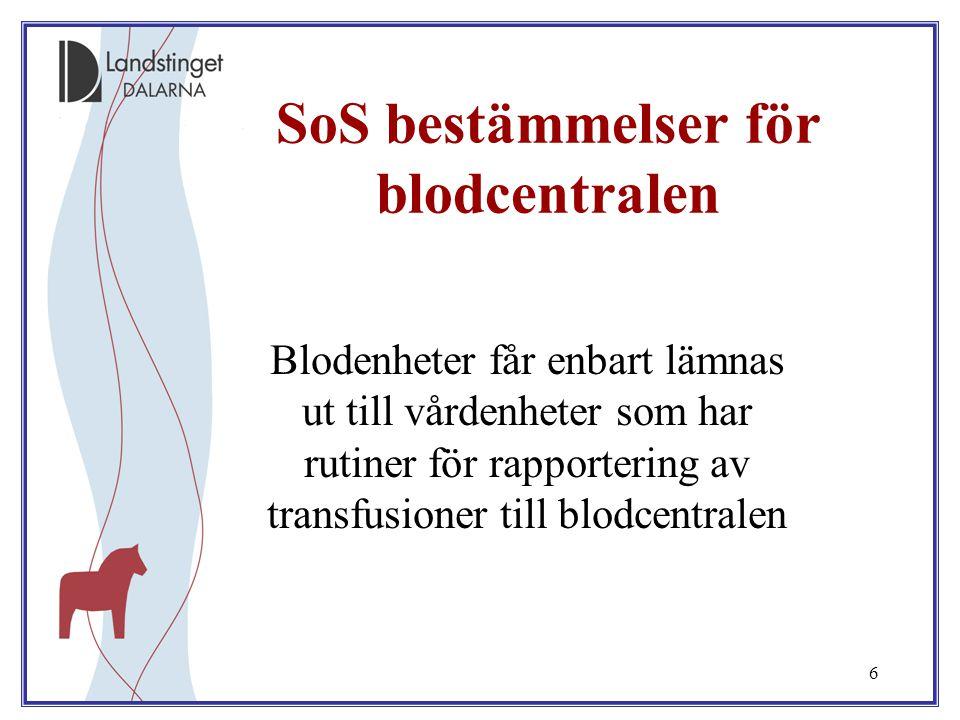 SoS bestämmelser för blodcentralen