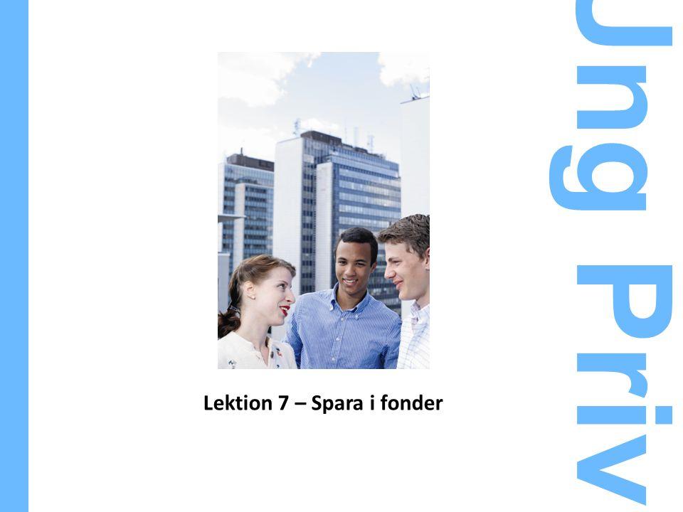 Ung Privatekonomi Lektion 7 – Spara i fonder