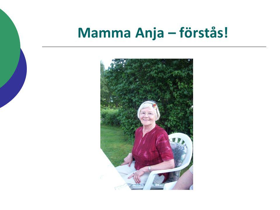 Mamma Anja – förstås! Jaha, nästa utmaning  vem har vi här