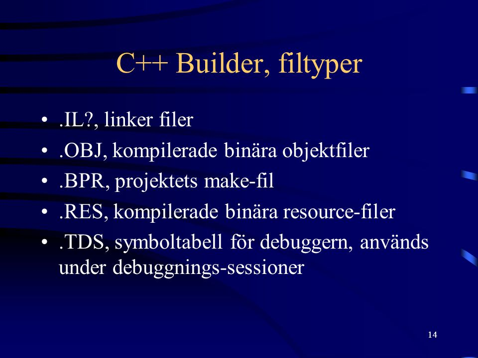 C++ Builder, filtyper .IL , linker filer