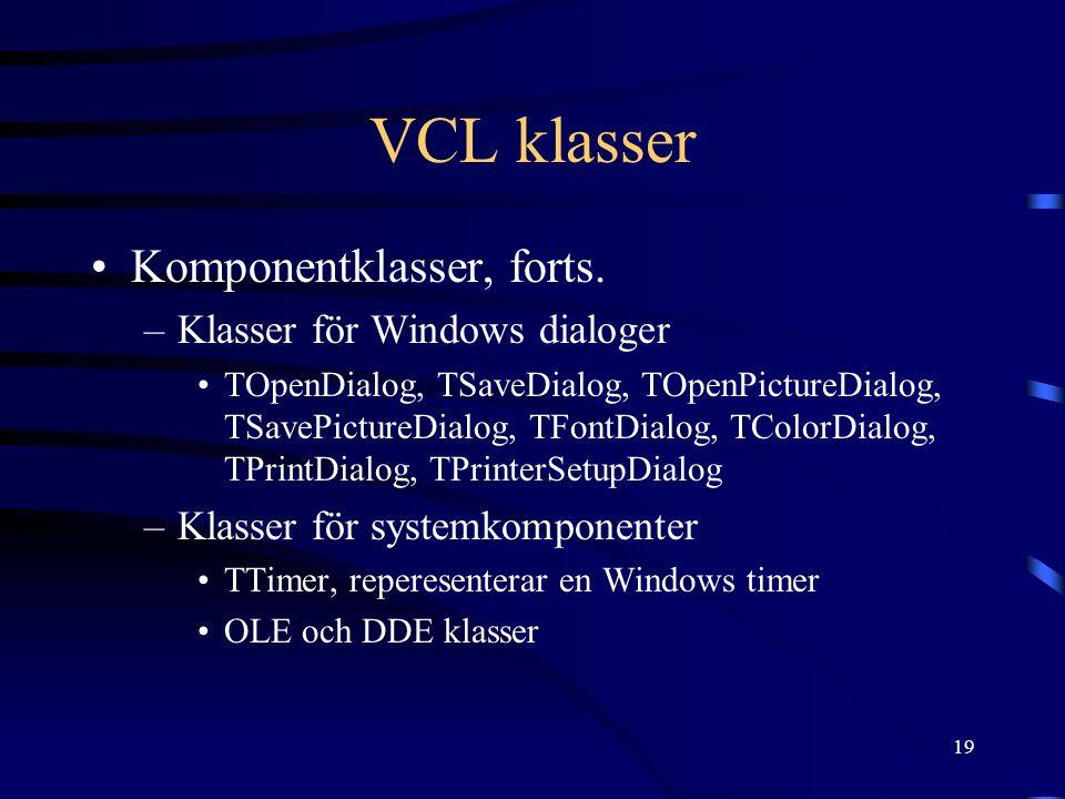 VCL klasser Komponentklasser, forts. Klasser för Windows dialoger