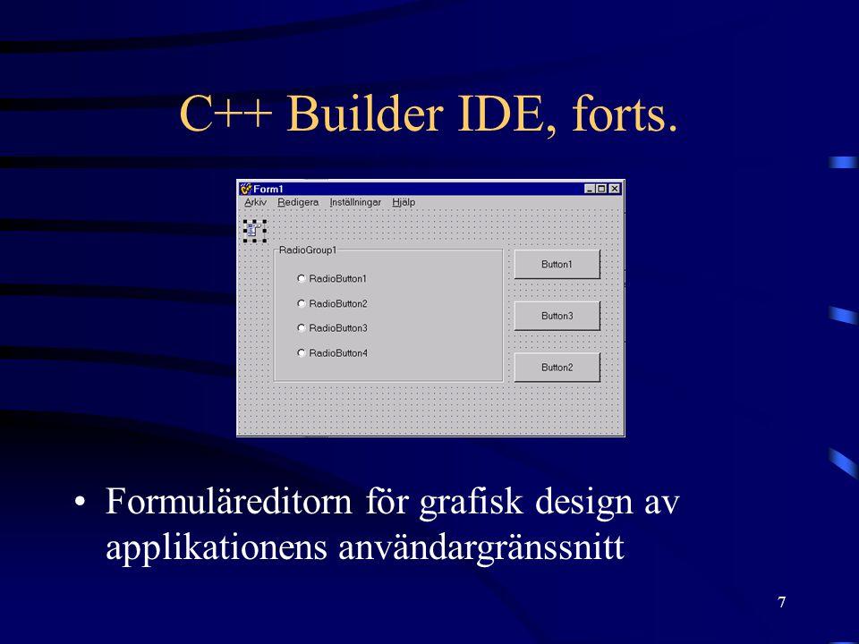 C++ Builder IDE, forts. Formuläreditorn för grafisk design av applikationens användargränssnitt
