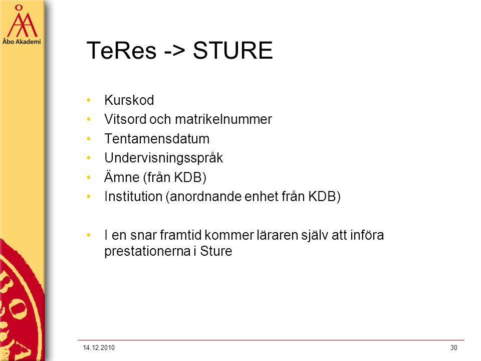 TeRes -> STURE Kurskod Vitsord och matrikelnummer Tentamensdatum