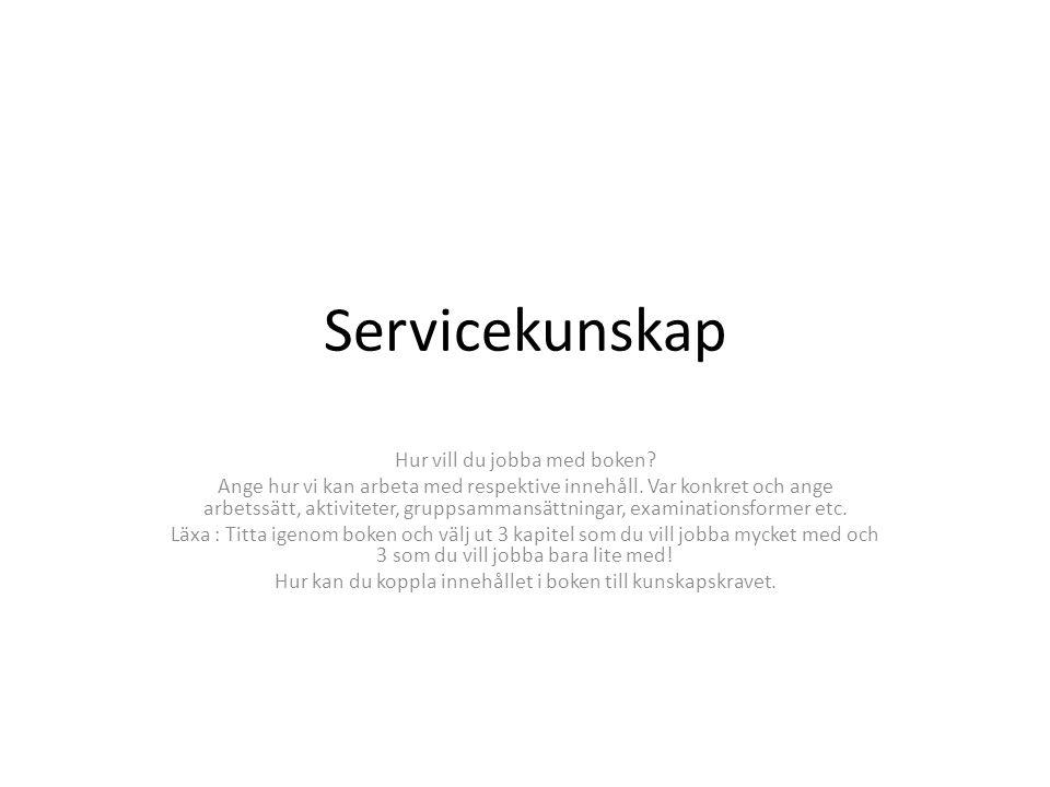 Servicekunskap Hur vill du jobba med boken