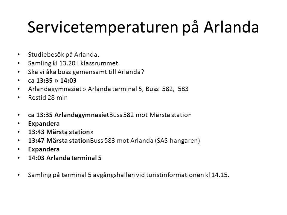 Servicetemperaturen på Arlanda