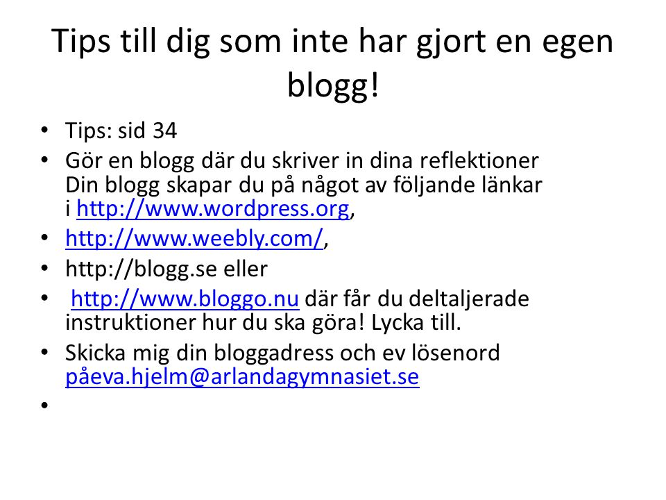 Tips till dig som inte har gjort en egen blogg!