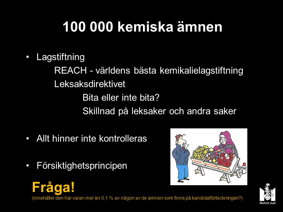 100 000 kemiska ämnen Fråga! Lagstiftning