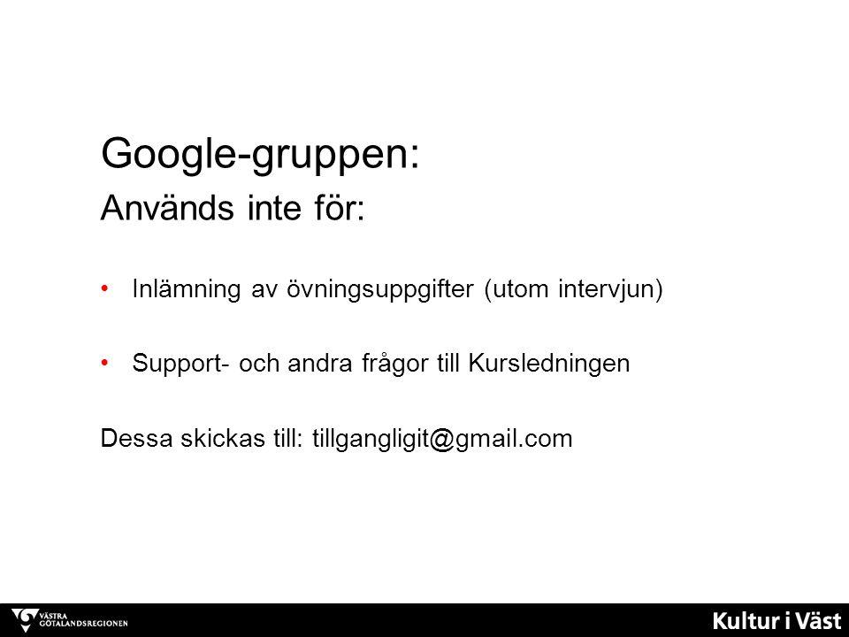 Google-gruppen: Används inte för: