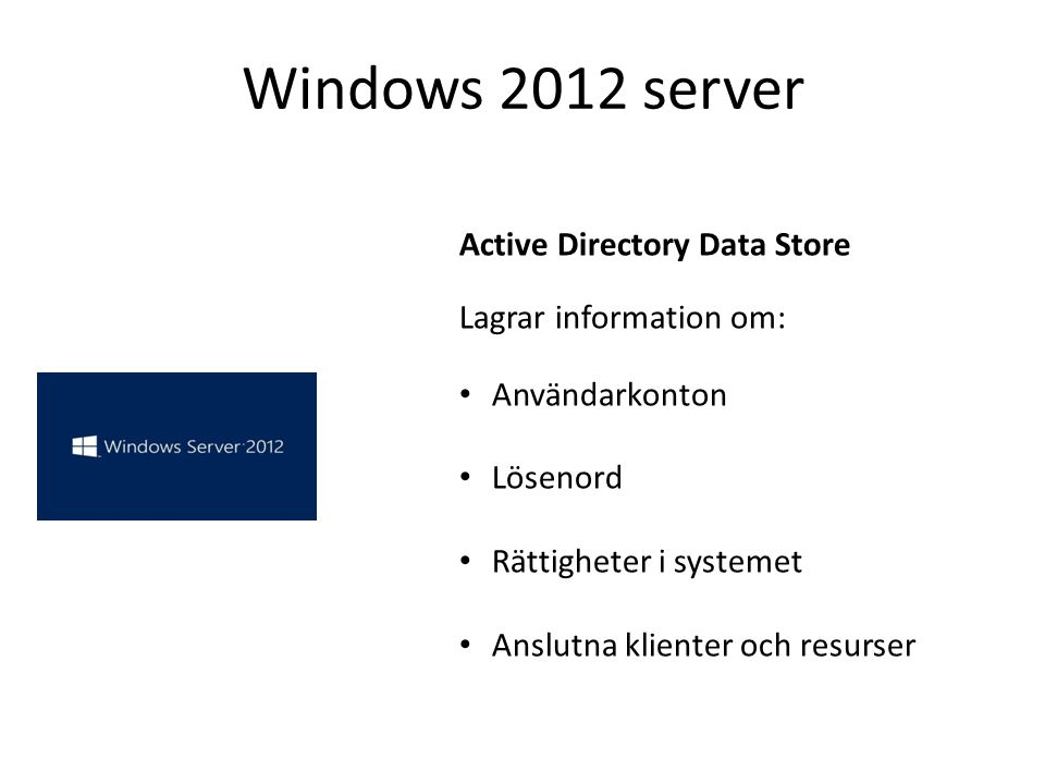 Windows 2012 server Active Directory Data Store Lagrar information om: