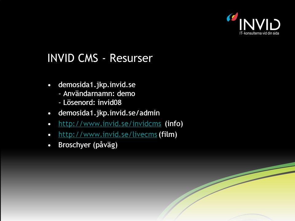 INVID CMS - Resurser demosida1.jkp.invid.se - Användarnamn: demo - Lösenord: invid08. demosida1.jkp.invid.se/admin.