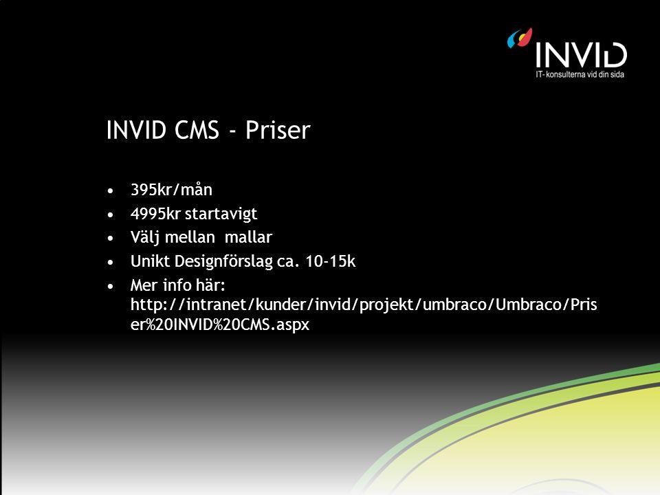 INVID CMS - Priser 395kr/mån 4995kr startavigt Välj mellan mallar