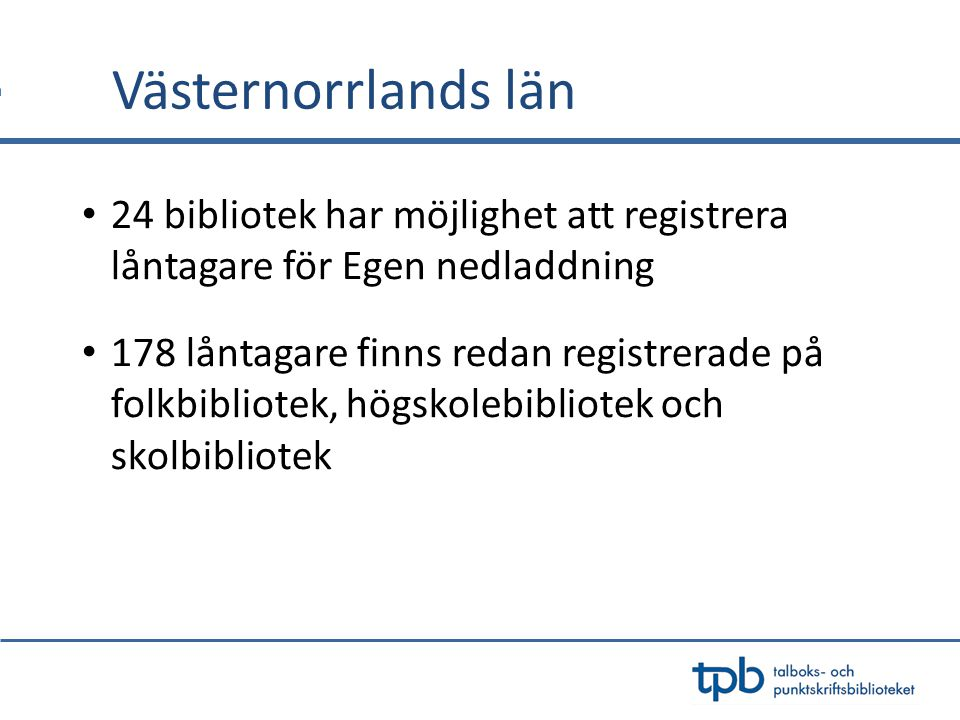 Västernorrlands län 24 bibliotek har möjlighet att registrera låntagare för Egen nedladdning.