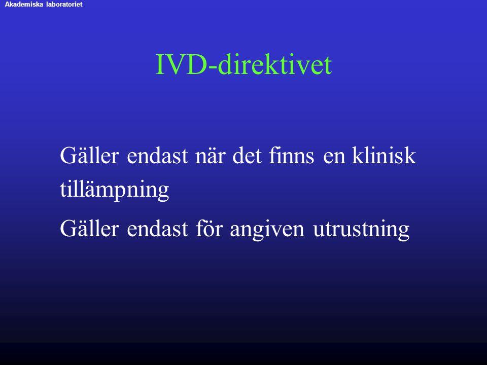 IVD-direktivet Gäller endast för angiven utrustning