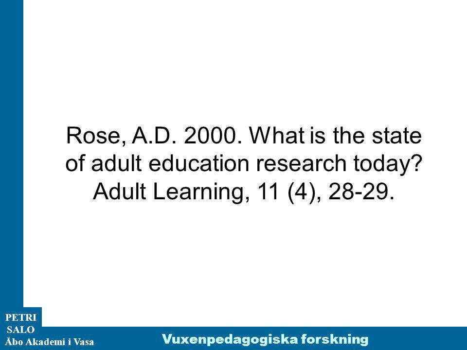 Rose, A.D. 2000. What is the state of adult education research today