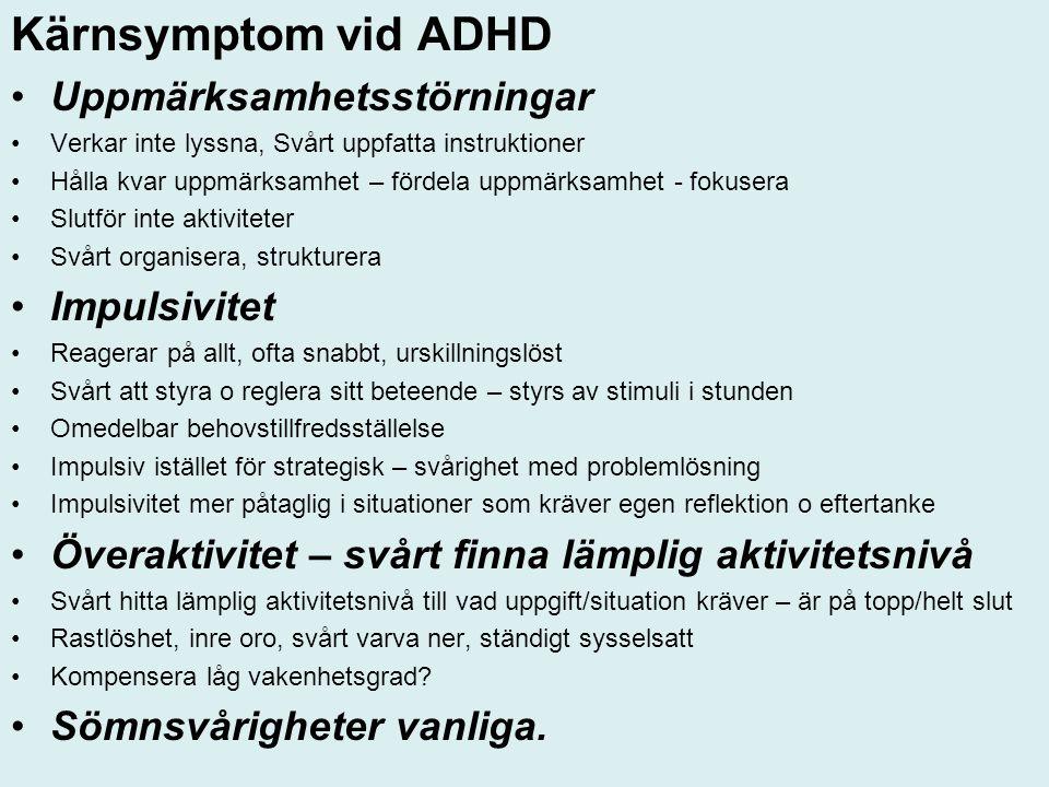 Kärnsymptom vid ADHD Uppmärksamhetsstörningar Impulsivitet
